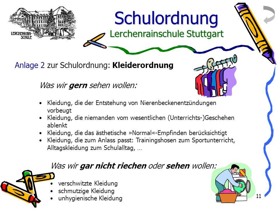 Schulordnung Lerchenrainschule Stuttgart 11 Was wir gar nicht riechen oder sehen wollen: verschwitzte Kleidung schmutzige Kleidung unhygienische Kleid
