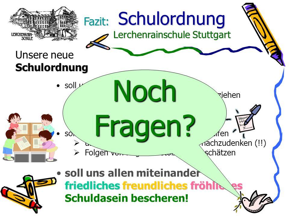 Schulordnung Lerchenrainschule Stuttgart 12 Fazit: soll uns Lehrern und Lehrerinnen helfen alle zusammen an einem Strang zu ziehen konsequent pädagogi