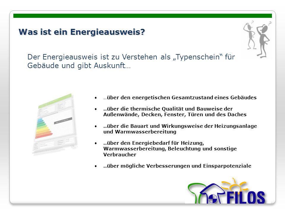 Was ist ein Energieausweis?..über den energetischen Gesamtzustand eines Gebäudes..über die thermische Qualität und Bauweise der Außenwände, Decken, Fe
