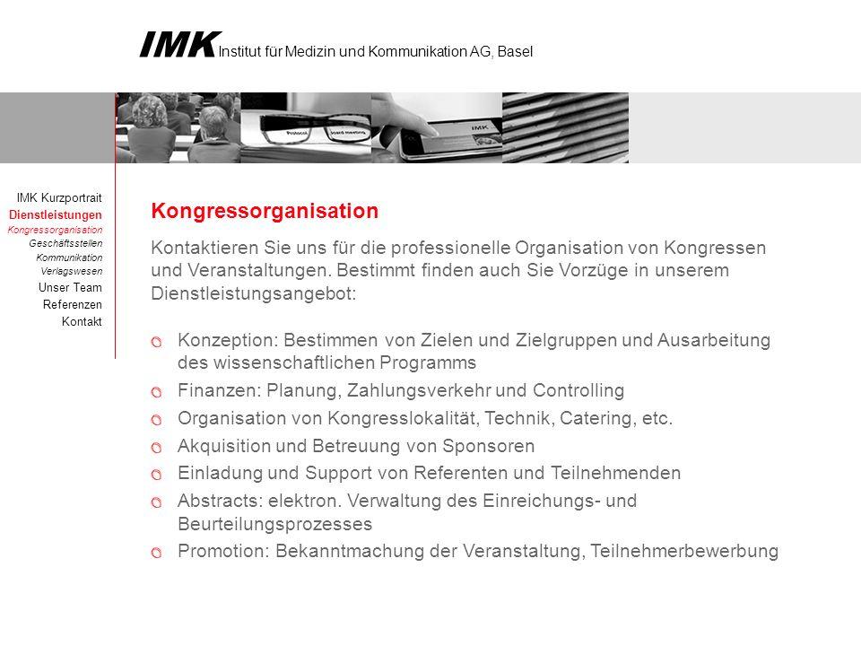 IMK Institut für Medizin und Kommunikation AG, Basel Dank unseren Erfahrungen im Kongressbereich konnten wir sowohl national wie auch international äusserst erfolgreiche Kongresse organisieren.