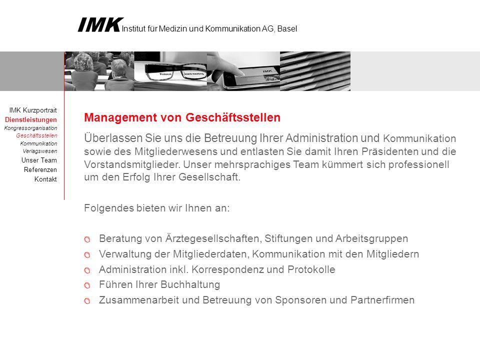 IMK Institut für Medizin und Kommunikation AG, Basel Folgende Ärztegesellschaften werden durch uns beraten und verwaltet: Schweiz.