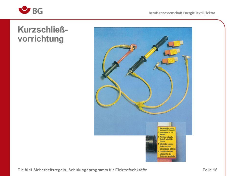 Kurzschließ- vorrichtung Die fünf Sicherheitsregeln, Schulungsprogramm für ElektrofachkräfteFolie 18