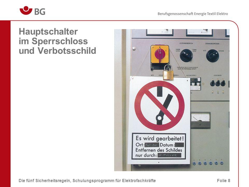 Schloss oder Klebefolie an einem Leitungsschutzschalter Die fünf Sicherheitsregeln, Schulungsprogramm für ElektrofachkräfteFolie 9