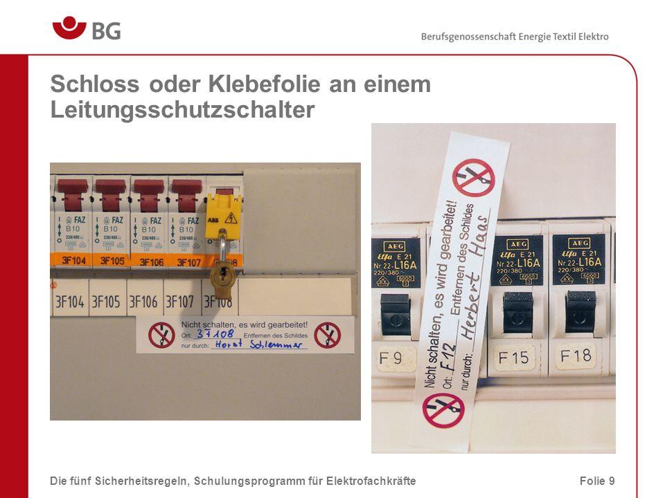 Durchlauferhitzer mit demontierter Schutzhaube Die fünf Sicherheitsregeln, Schulungsprogramm für ElektrofachkräfteFolie 10