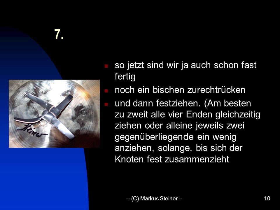 -- (C) Markus Steiner --10 7.