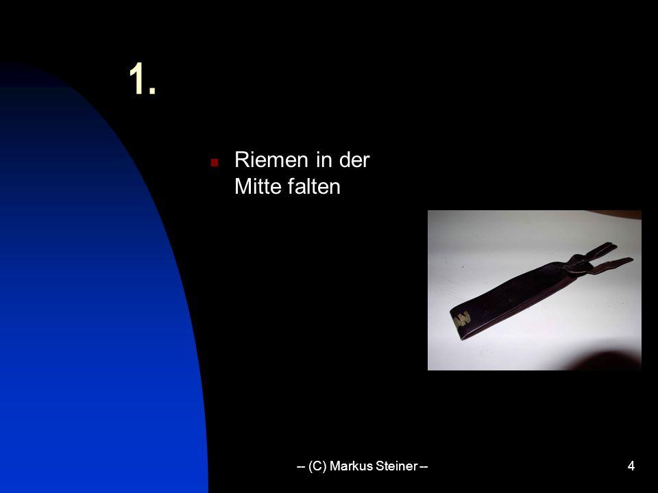 -- (C) Markus Steiner --4 1. Riemen in der Mitte falten