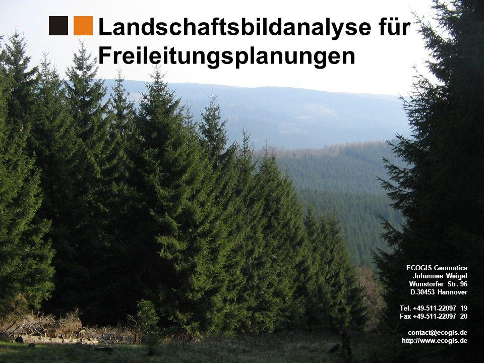 Landschaftsbildanalyse für Freileitungsplanungen ECOGIS Geomatics Johannes Weigel Wunstorfer Str. 96 D-30453 Hannover Tel. +49-511-22097 19 Fax +49-51
