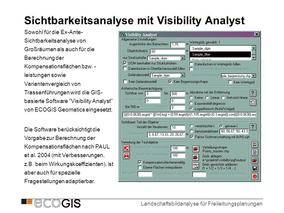 Landschaftsbildanalyse für Freileitungsplanungen Sichtbarkeitsanalyse mit Visibility Analyst Sowohl für die Ex-Ante- Sichtbarkeitsanalyse von Großräum