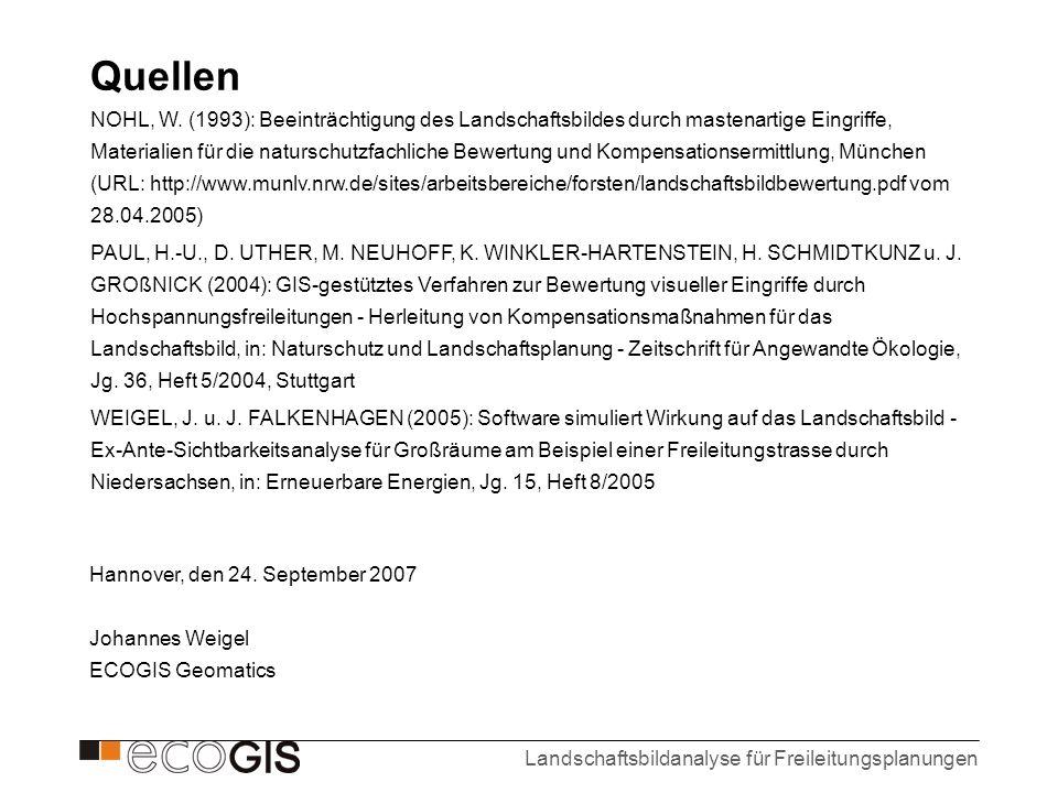 Landschaftsbildanalyse für Freileitungsplanungen Quellen NOHL, W. (1993): Beeinträchtigung des Landschaftsbildes durch mastenartige Eingriffe, Materia