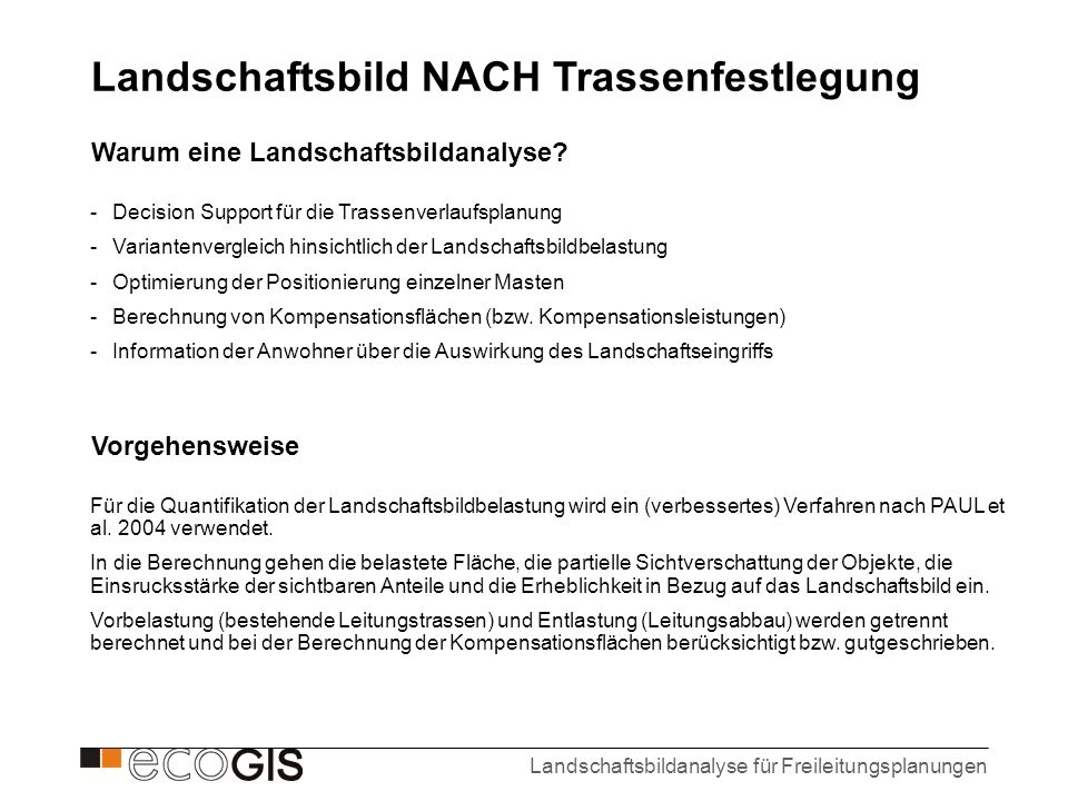 Landschaftsbildanalyse für Freileitungsplanungen Warum eine Landschaftsbildanalyse? -Decision Support für die Trassenverlaufsplanung -Variantenverglei