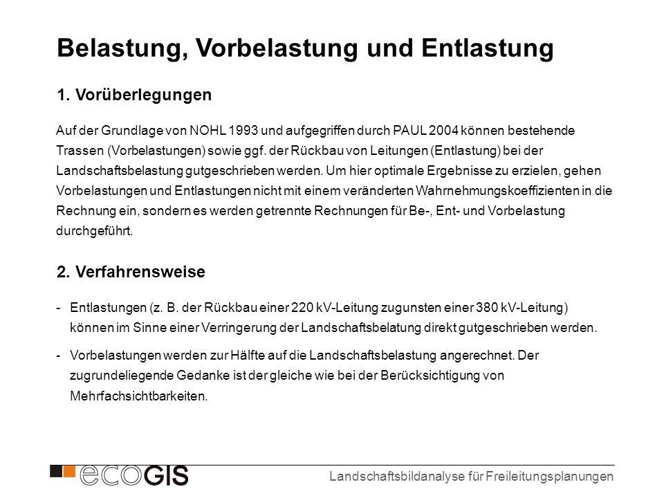 Landschaftsbildanalyse für Freileitungsplanungen Zur Erstellung dieses Bewertungsrasters, aber i.d.R.