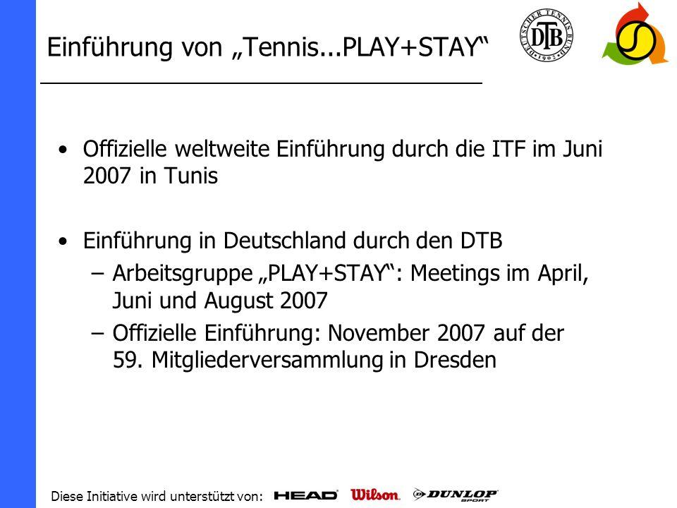 Diese Initiative wird unterstützt von: Die Botschaften Tennis ist einfach, gesund, spannend und der beste Sport für dich......