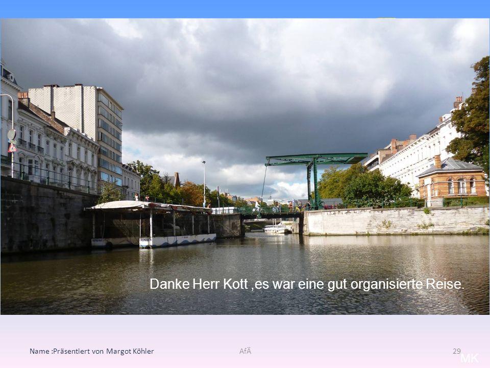 Akademie für Ältere Heidelberg Name :Präsentiert von Margot KöhlerAfÄ29 MK Danke Herr Kott,es war eine gut organisierte Reise.