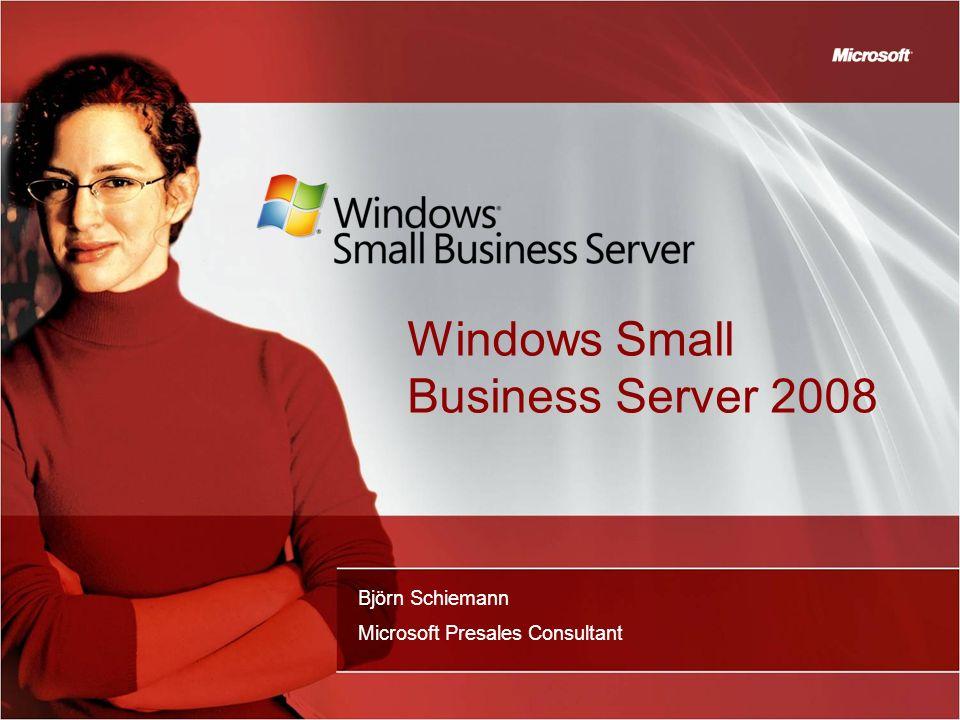 Windows Small Business Server 2008 Björn Schiemann Microsoft Presales Consultant