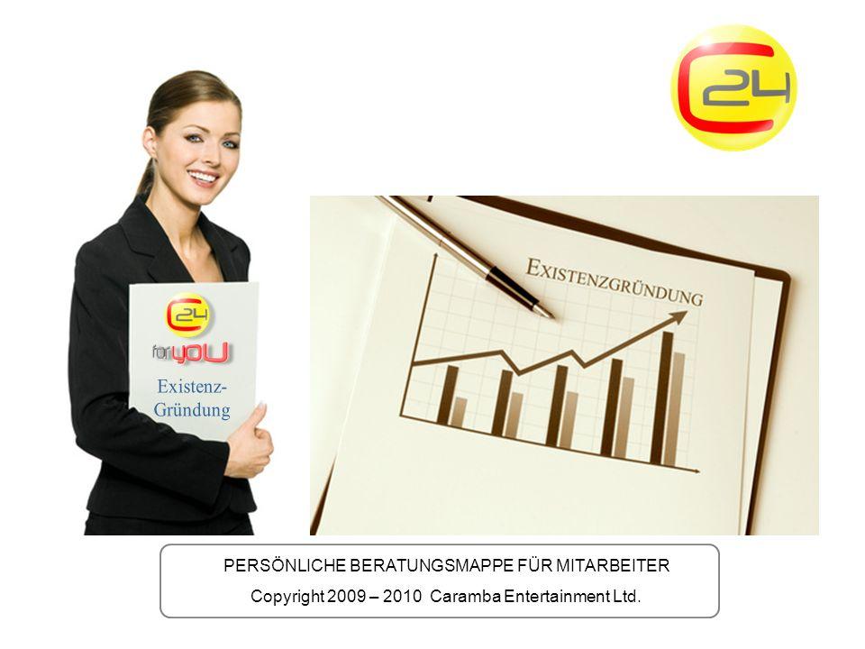PERSÖNLICHE BERATUNGSMAPPE FÜR MITARBEITER Copyright 2009 – 2010 Caramba Entertainment Ltd.
