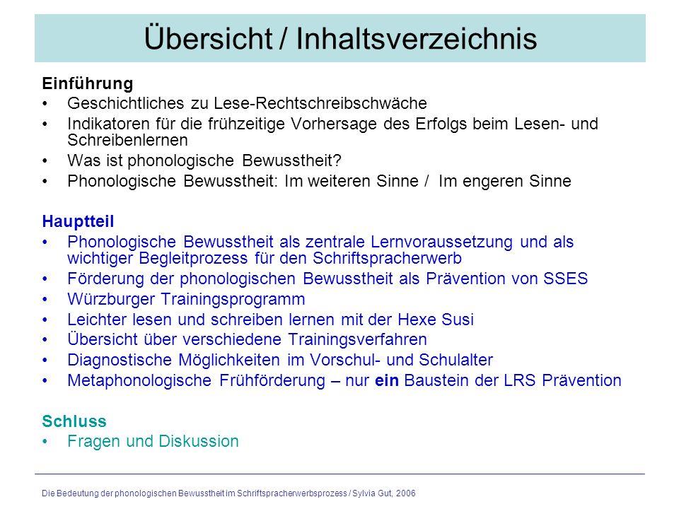 Die Bedeutung der phonologischen Bewusstheit im Schriftspracherwerbsprozess / Sylvia Gut, 2006 Geschichtliches zu Lese- Rechtschreibschwäche Bedeutung der phonologischen Bewusstheit wurde in versch.