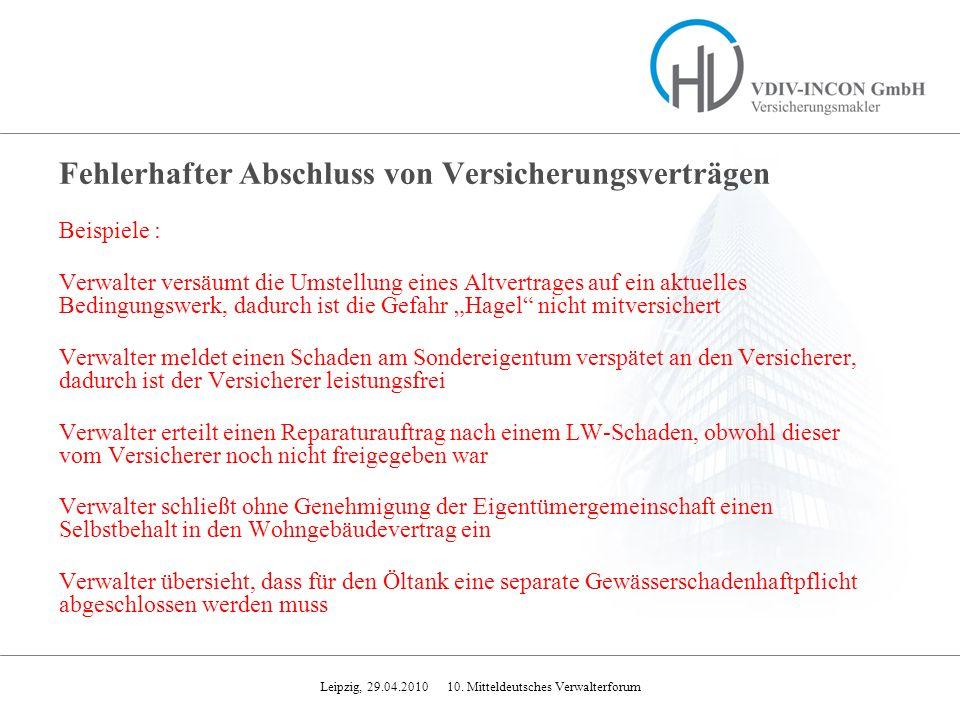 Leipzig, 29.04.2010 10. Mitteldeutsches Verwalterforum Fehlerhafter Abschluss von Versicherungsverträgen Beispiele : Verwalter versäumt die Umstellung