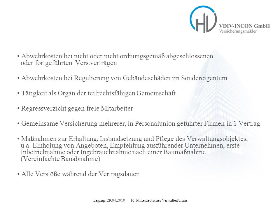 Leipzig, 29.04.2010 10. Mitteldeutsches Verwalterforum Abwehrkosten bei nicht oder nicht ordnungsgemäß abgeschlossenen oder fortgeführten Vers.verträg