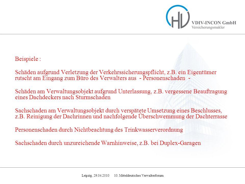 Leipzig, 29.04.2010 10. Mitteldeutsches Verwalterforum Beispiele : Schäden aufgrund Verletzung der Verkehrssicherungspflicht, z.B. ein Eigentümer ruts