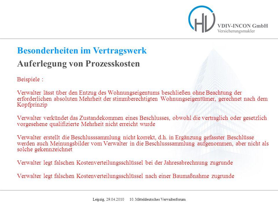 Leipzig, 29.04.2010 10. Mitteldeutsches Verwalterforum Auferlegung von Prozesskosten Beispiele : Verwalter lässt über den Entzug des Wohnungseigentums