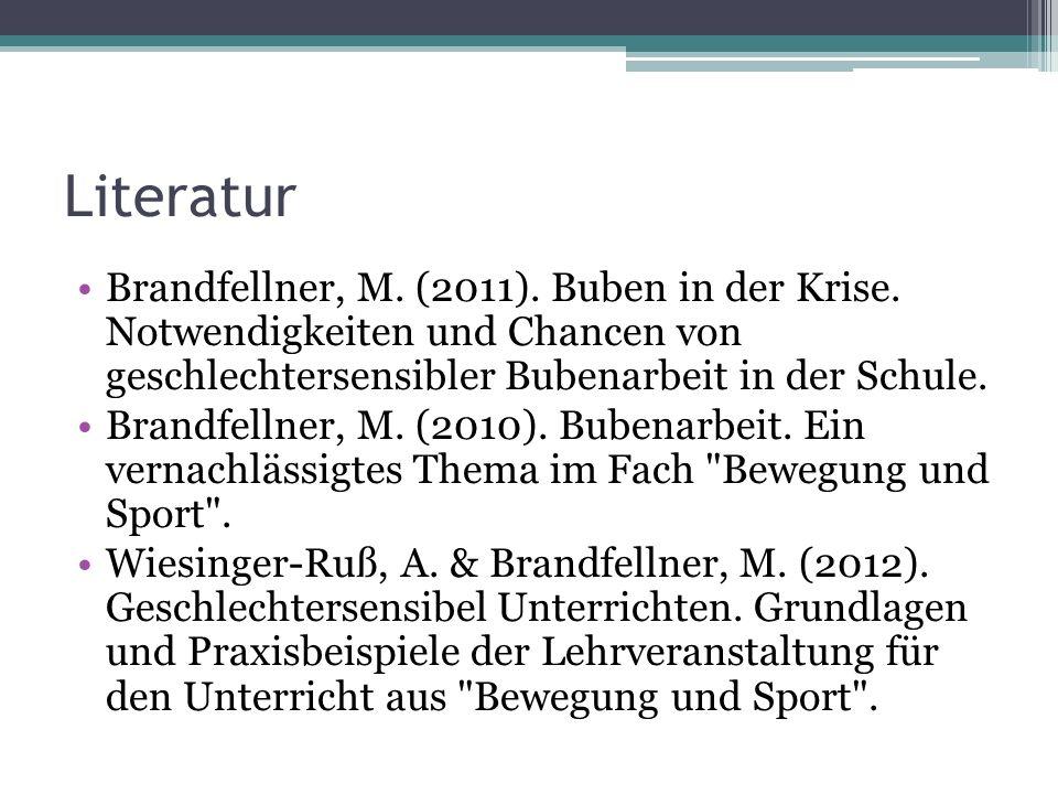Literatur Brandfellner, M. (2011). Buben in der Krise. Notwendigkeiten und Chancen von geschlechtersensibler Bubenarbeit in der Schule. Brandfellner,