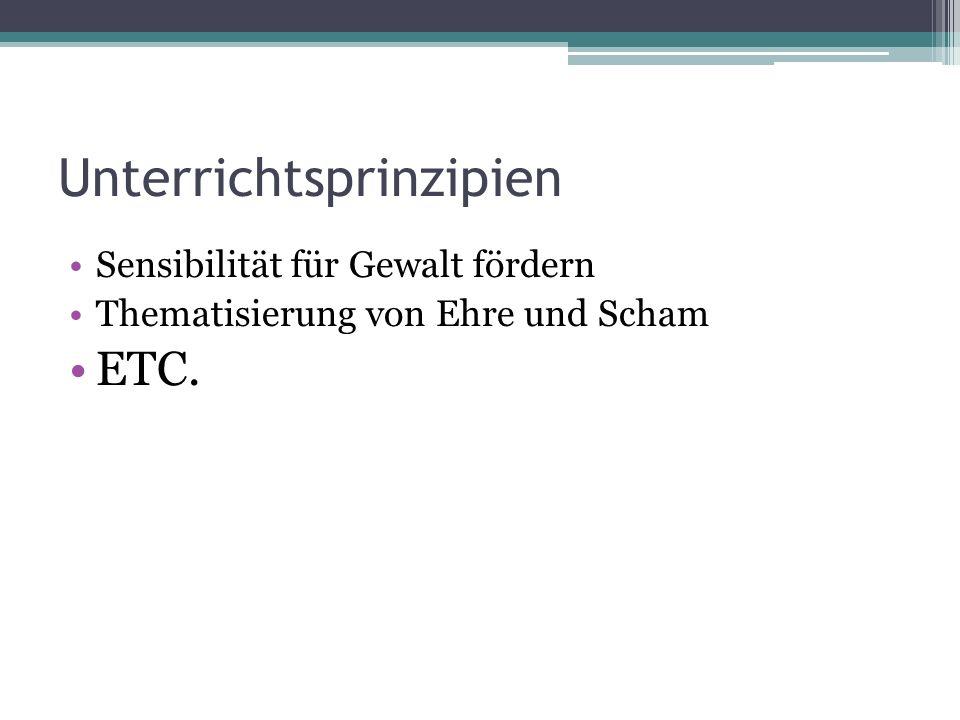 Unterrichtsprinzipien Sensibilität für Gewalt fördern Thematisierung von Ehre und Scham ETC.