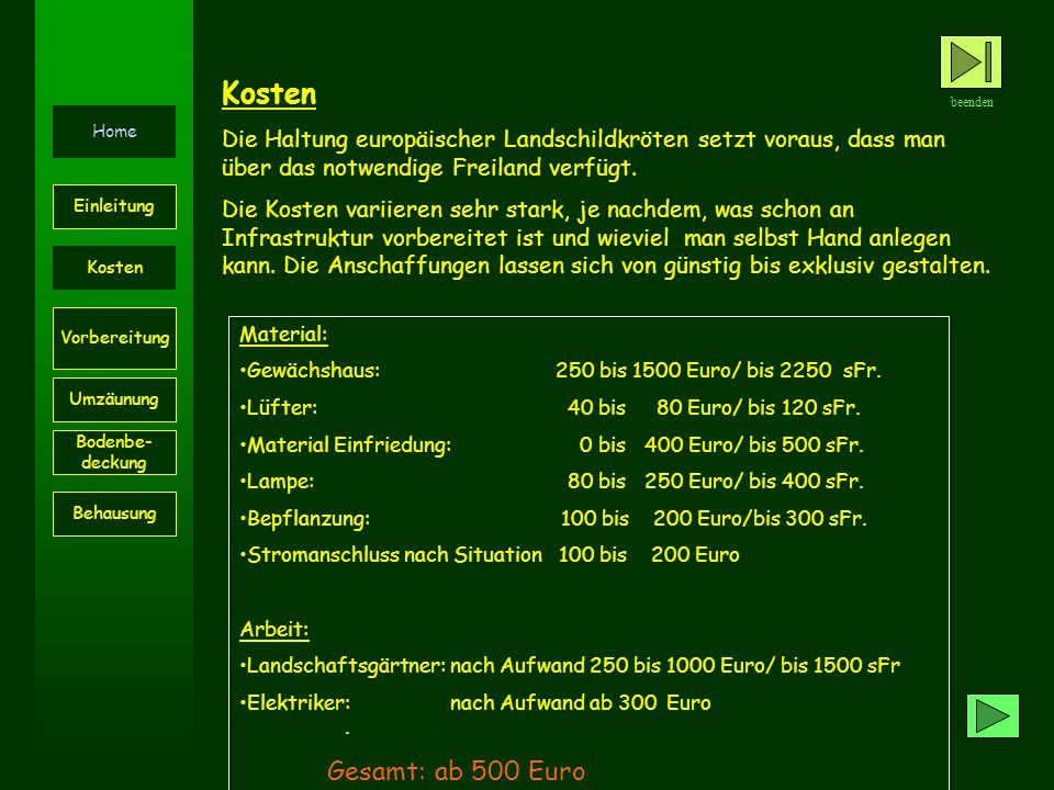 Material: Gewächshaus:250 bis 1500 Euro/ bis 2250 sFr. Lüfter: 40 bis 80 Euro/ bis 120 sFr. Material Einfriedung: 0 bis 400 Euro/ bis 500 sFr. Lampe: