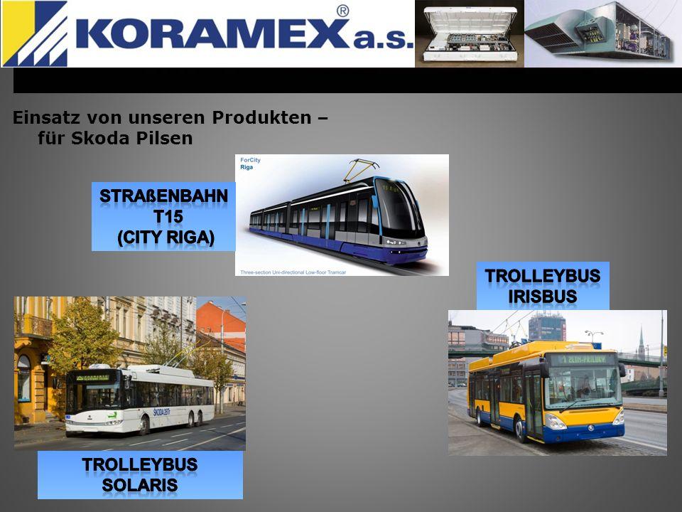 Einsatz von unseren Produkten – für Skoda Pilsen