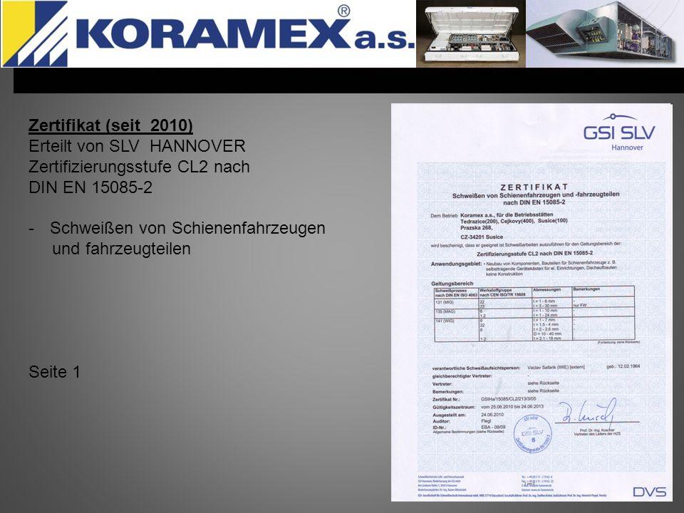 Zertifikat (seit 2010) Erteilt von SLV HANNOVER Zertifizierungsstufe CL2 nach DIN EN 15085-2 -Schweißen von Schienenfahrzeugen und fahrzeugteilen Seite 2