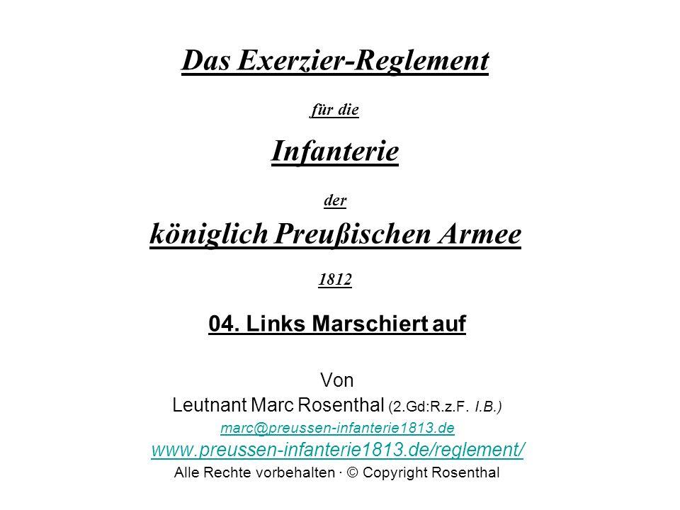 Das Exerzier-Reglement für die Infanterie der königlich Preußischen Armee 1812 04. Links Marschiert auf Von Leutnant Marc Rosenthal (2.Gd:R.z.F. I.B.)