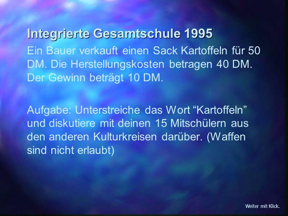 Übersetzung für die Mehrheit der Schüler: Baueric vergaufe eine Sackic Kartoffelic fur 4 Waffe und 1 Lada Diesel.