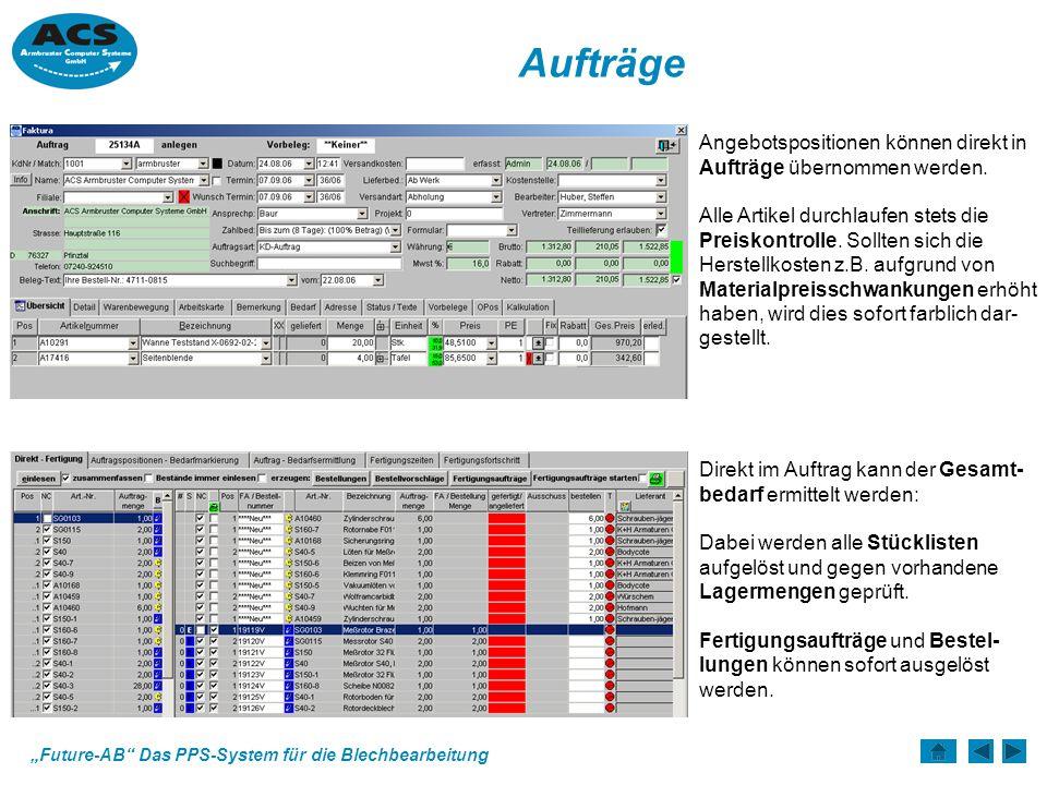 Future-AB Das PPS-System für die Blechbearbeitung Aufträge Angebotspositionen können direkt in Aufträge übernommen werden.