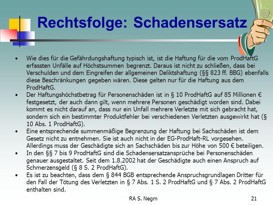 RA S. Negm20 Hersteller, § 4 ProdHaftG Als Hersteller im Sinne des ProdHaftG haftet, wer das Endprodukt, einen Grundstoff oder ein Teilprodukt hergest