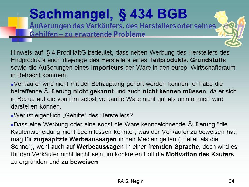 RA S. Negm33 Sachmangel liegt auch vor, wenn Eigenschaften fehlen, die der Käufer nach den öffentlichen Äußerungen des Verkäufers, des Herstellers ( §