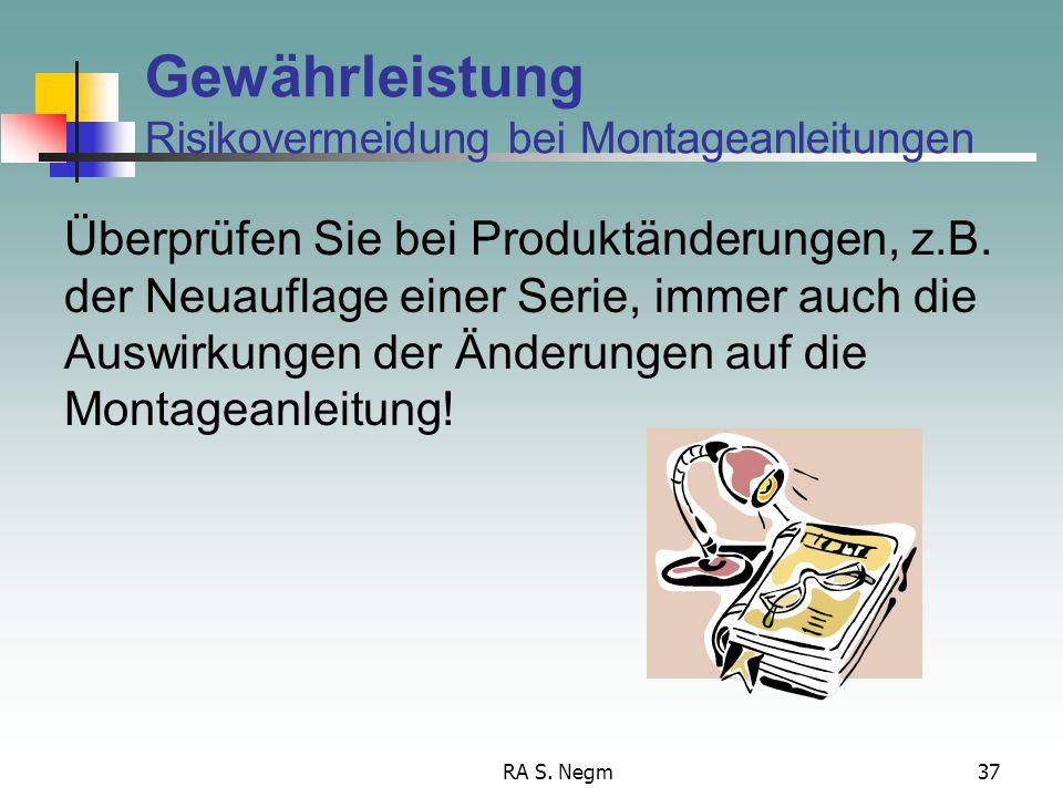 RA S. Negm36 Gewährleistung Montage und Montageanleitungen, § 434 II Wird vereinbarte Montage durch den Verkäufer oder seinen Erfüllungsgehilfen unsac