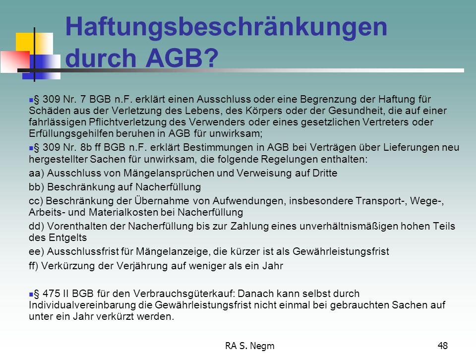 RA S. Negm47 Gewährleistungsfristen Höchstzulässige Verkürzung durch AGB? Verkäufer ist Unternehmer Bewegliche Sachen außer Baumaterialien Neue Sachen