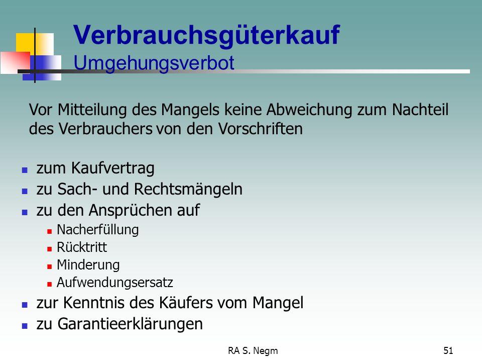 RA S. Negm50 Verbrauchsgüterkauf Gefahrübergang und Beweislast bisher: Gefahrübergang beim Ver- sendungskauf bei Übergabe an Transportunternehmen (so