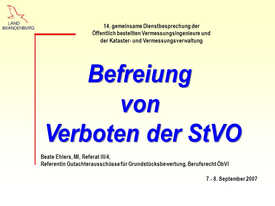 Beate Ehlers, MI, Referat III/4, Referentin Gutachterausschüsse für Grundstücksbewertung, Berufsrecht ÖbVI 7.- 8. September 2007 14. gemeinsame Dienst