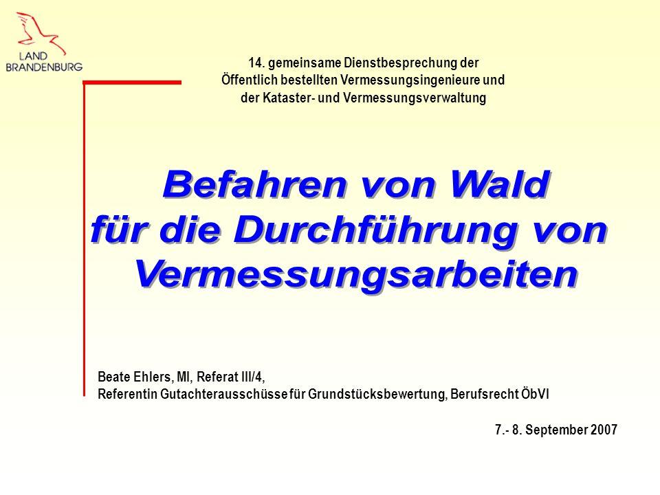 14. gemeinsame Dienstbesprechung der Öffentlich bestellten Vermessungsingenieure und der Kataster- und Vermessungsverwaltung Beate Ehlers, MI, Referat