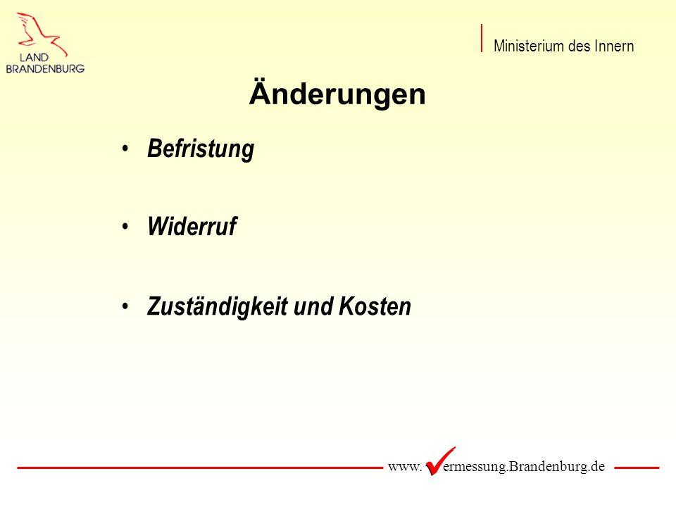 www. ermessung.Brandenburg.de Änderungen Befristung Widerruf Zuständigkeit und Kosten Ministerium des Innern