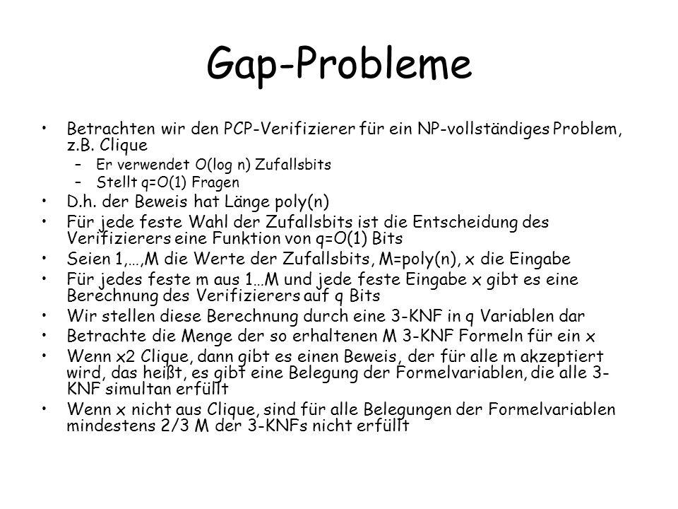 Gap-Probleme Betrachten wir den PCP-Verifizierer für ein NP-vollständiges Problem, z.B.