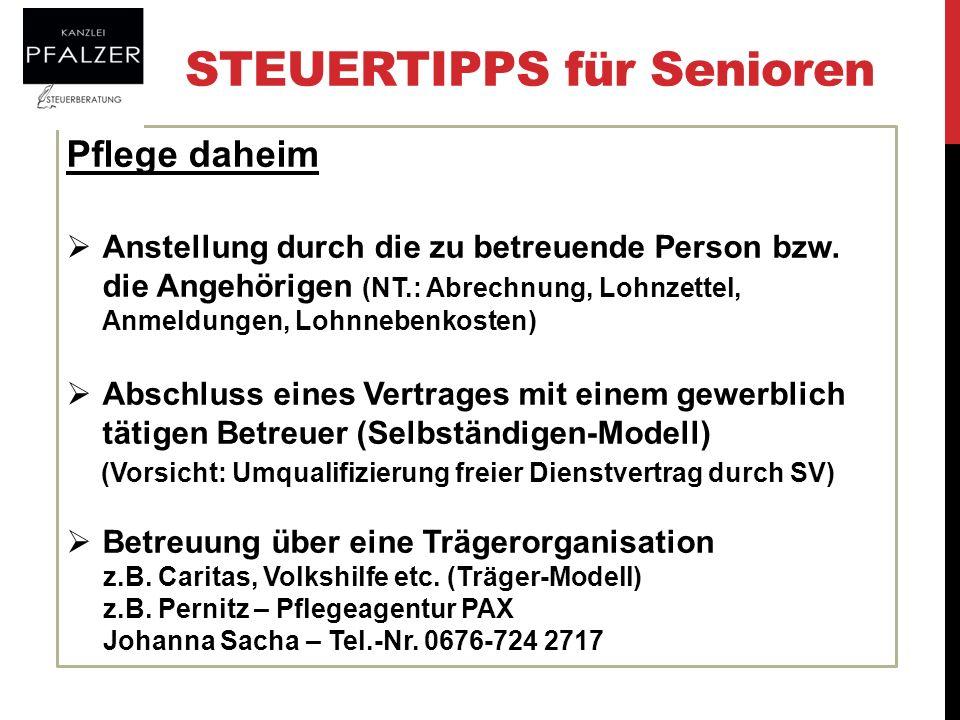 STEUERTIPPS für Senioren Pflege daheim Anstellung durch die zu betreuende Person bzw. die Angehörigen (NT.: Abrechnung, Lohnzettel, Anmeldungen, Lohnn