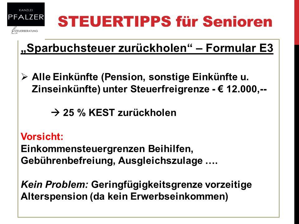 STEUERTIPPS für Senioren Sparbuchsteuer zurückholen – Formular E3 Alle Einkünfte (Pension, sonstige Einkünfte u. Zinseinkünfte) unter Steuerfreigrenze