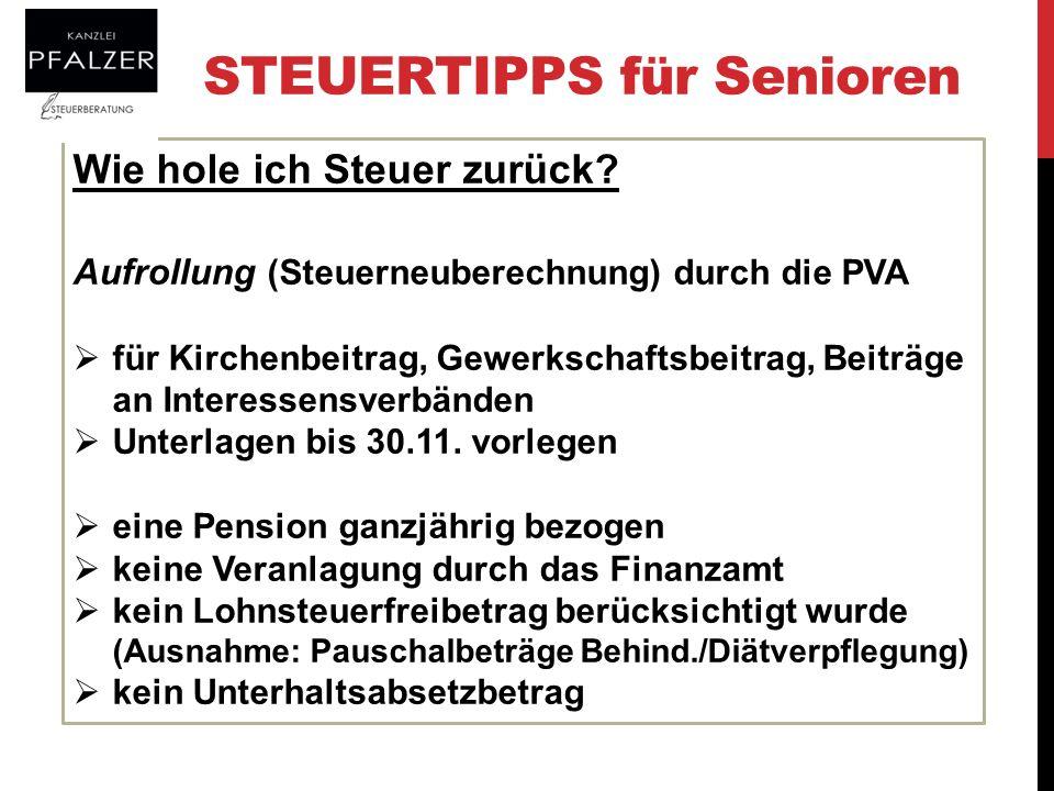 STEUERTIPPS für Senioren Wie hole ich Steuer zurück? Aufrollung (Steuerneuberechnung) durch die PVA für Kirchenbeitrag, Gewerkschaftsbeitrag, Beiträge