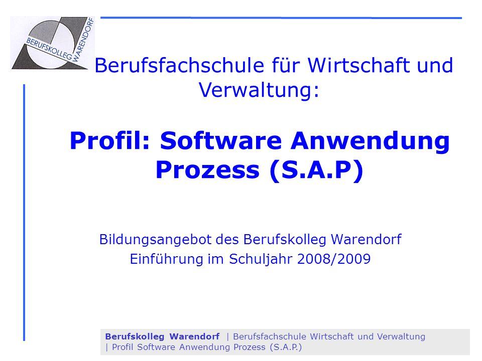 Berufskolleg Warendorf | Berufsfachschule Wirtschaft und Verwaltung | Profil Software Anwendung Prozess (S.A.P.) Berufsfachschule für Wirtschaft und V