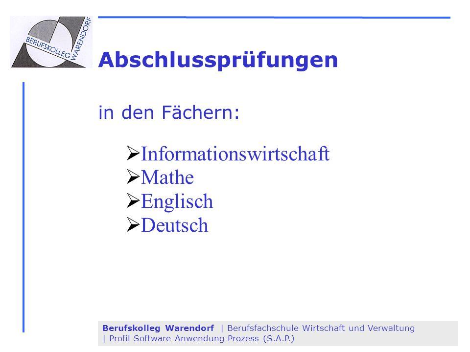 Berufskolleg Warendorf | Berufsfachschule Wirtschaft und Verwaltung | Profil Software Anwendung Prozess (S.A.P.) Abschlussprüfungen in den Fächern: In