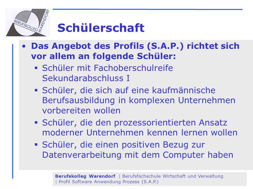 Berufskolleg Warendorf | Berufsfachschule Wirtschaft und Verwaltung | Profil Software Anwendung Prozess (S.A.P.) Schülerschaft Das Angebot des Profils