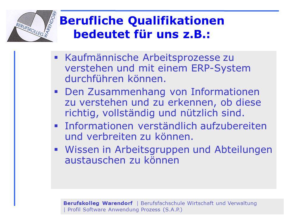 Berufskolleg Warendorf | Berufsfachschule Wirtschaft und Verwaltung | Profil Software Anwendung Prozess (S.A.P.) Kaufmännische Arbeitsprozesse zu vers