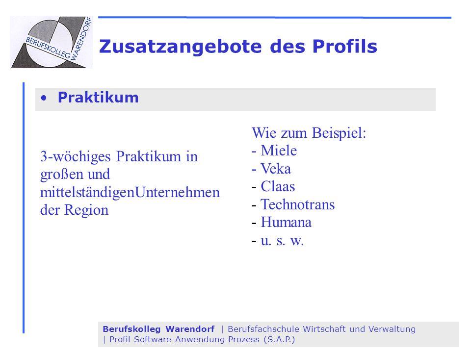 Berufskolleg Warendorf | Berufsfachschule Wirtschaft und Verwaltung | Profil Software Anwendung Prozess (S.A.P.) Zusatzangebote des Profils Praktikum