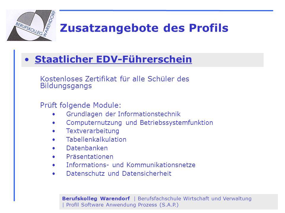 Berufskolleg Warendorf | Berufsfachschule Wirtschaft und Verwaltung | Profil Software Anwendung Prozess (S.A.P.) Zusatzangebote des Profils Staatliche